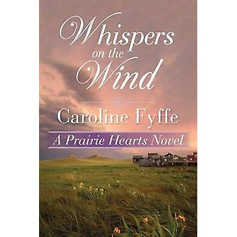 Whispers on the Wind by Caroline Fyffe - 9781503939059 Book