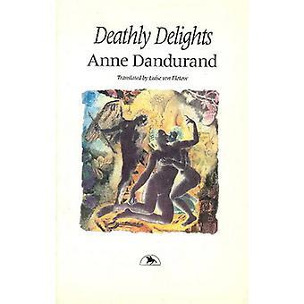 Deathly Delights by Anne Dandurand - Luise Von Flotow - 9781550650228