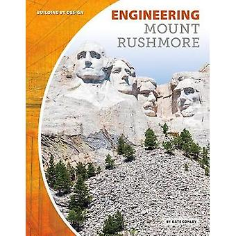 Engineering Mount Rushmore by Kate Conley - 9781532111624 Book
