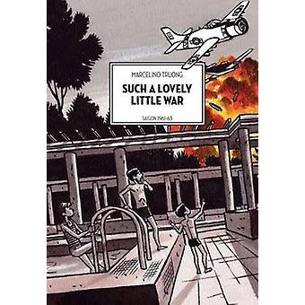 Such A Lovely Little War - Saigon 1961-1963 by David Homel - Marcelino