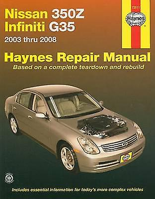Nissan 350Z & Infiniti Automotive Repair Manual by Jay Storer - John
