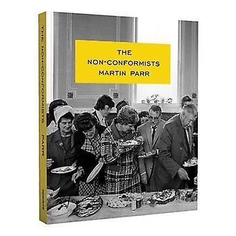 Martin Parr - The Nonconformists by Martin Parr - Susie Parr - 9781597