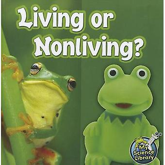 Living or Nonliving? by Kelli Hicks - 9781617419454 Book