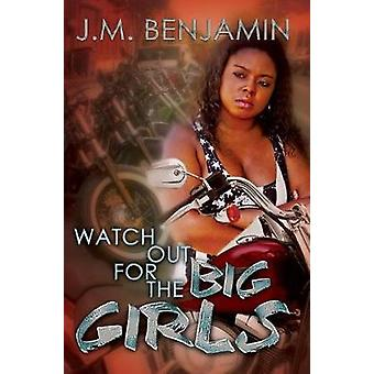 Watch Out For The Big Girls by J.M. Benjamin - 9781622864874 Book