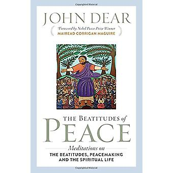 The Beatitudes of Peace - Meditations on the Beatitudes - Peacemaking