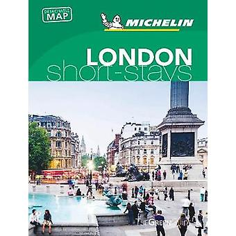 Michelin Green Guide Short Stays London by Michelin Green Guide Short