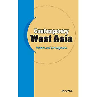 Contemporary West Asia - Politics & Development by Anwar Alam - 978817