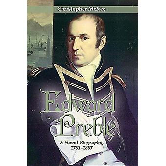 Edward Preble - A Naval Biography 1761-1807 by Christopher McKee - 978