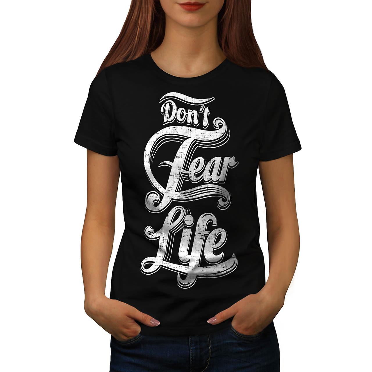 Don't Fear Life USA Wise Quote Women Black T-shirt | Wellcoda