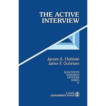 The Active Interview by Holstein & James A.