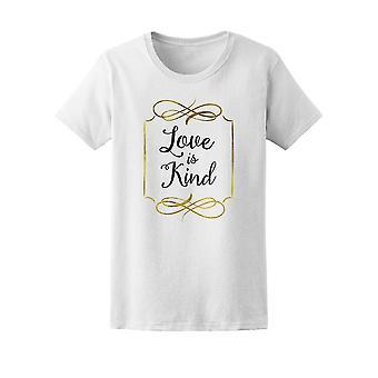 Love Is Kind  Tee Women's -Image by Shutterstock