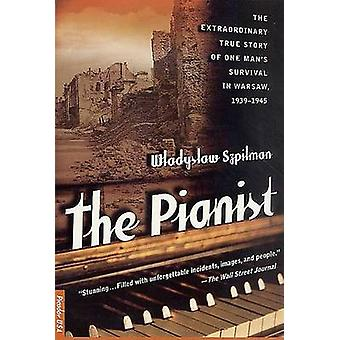 The Pianist - the Extraordinary True Story of One Man's Survival in Wa