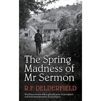Der Frühling-Wahnsinn des Mr Predigt von R. F. Delderfield - 9780340286425