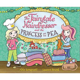 The Fairytale Hairdresser and the Princess and the Pea by Abie Longst