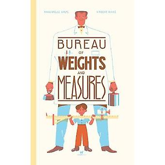 Bureau of Weights and Measures - The by Anne-Gaelle Balpe - 978064800