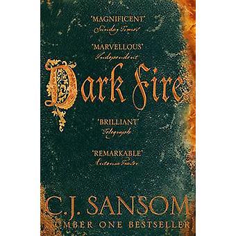 Dark Fire (New edition) by C. J. Sansom - 9781447285847 Book