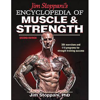 Jim Stoppani's Encyclopedia of Muscle & Strength (2nd Revised edition