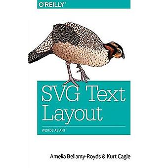 SVG Text Layout - Words as Art by Amelia Bellamy-Royds - Kurt Cagle -