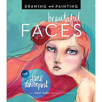 Drawing and Painting Beautiful Faces - A Mixed-Media Portrait Workshop