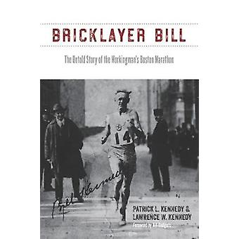 Metselaar Bill - The Untold Story of de werkman de Boston Marathon