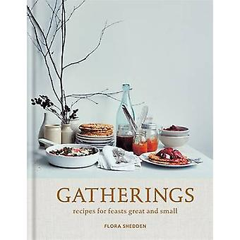 Gatherings - Recipes for Feasts Great and Small by Flora Shedden - 978