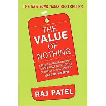 The Value of Nothing - How to Reshape Market Society and Redefine Demo