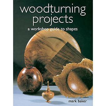 Projets de tournage sur bois par Mark Baker - livre 9781861083913