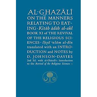 Al-Ghazali on the Manners Related to Eating (2nd Enhanced) by Abu Ham