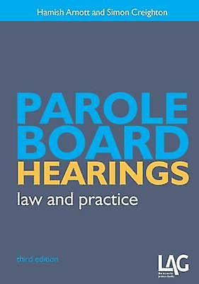 Parole Board Heabagues - Law and Practice (3rd Revised edition) by Hami