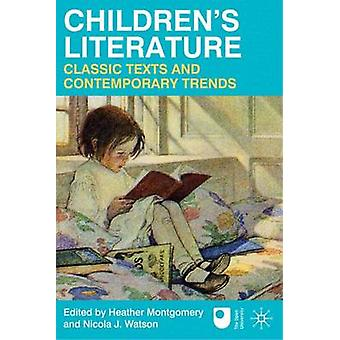 Children's Literature - Classic Texts and Contemporary Trends by Heath