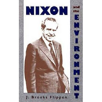 Nixon and the Environment by J. Brooks Flippen - 9780826352965 Book
