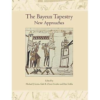 Het tapijt van Bayeux - nieuwe benaderingen door Michael J. Lewis - 97817857079