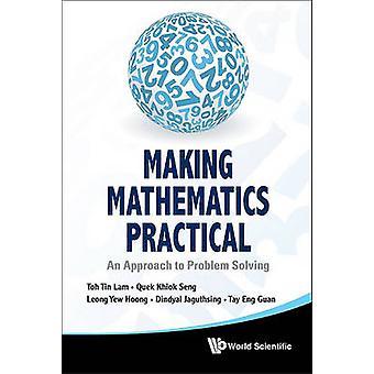 Fazer matemática prática - uma abordagem para a resolução de problemas por Tin L