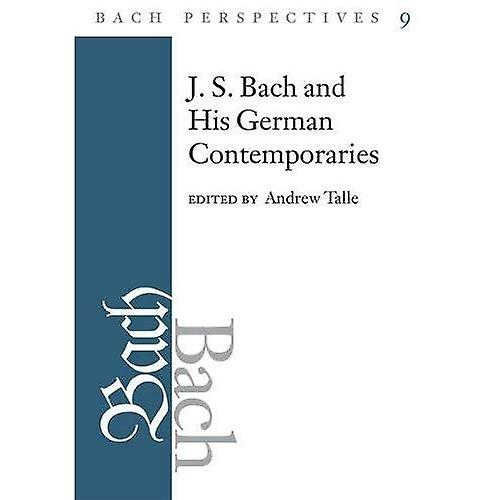 J.S. Bach and His Contemporaries in Gerhommey  Volume 9 (Bach Perspectives)
