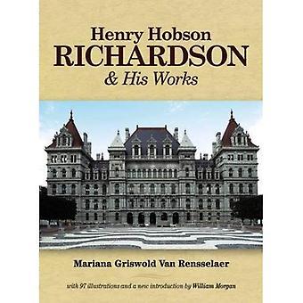 Henry Hobson Richardson und seine Werke