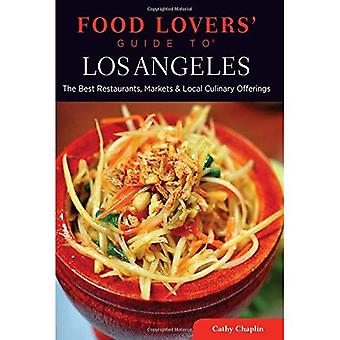 Food Lovers' Guide to Los Angeles: The Best Restaurants, Markets & Local Culinary Offerings (Food Lovers' Series)