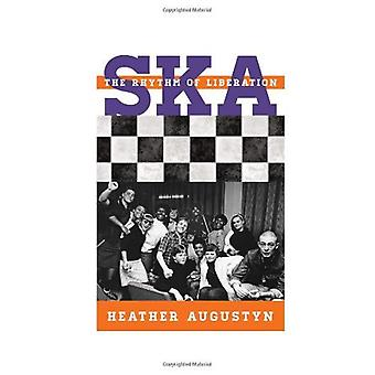 Ska: The Rhythm of Liberation (Tempo: A Scarecrow Press Music Series on Rock, Pop, and Culture) (Tempo: A Rowman...