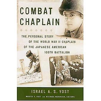 Aumônier de combat: L'histoire personnelle de l'aumônier de la seconde guerre mondiale du bataillon 100e américain japonais