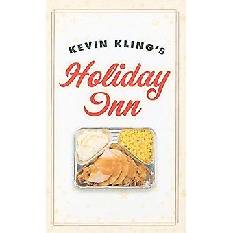 Kevin Kling�s Holiday Inn