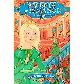 Historia de Elizabeth, 1848 (secretos de la mansión)