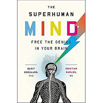 De bovenmenselijke geest: Gratis het genie in je hersenen