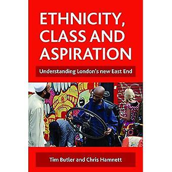 Ethnische Zugehörigkeit, Klasse und Aspiration: Verständnis Londons neue Eastend