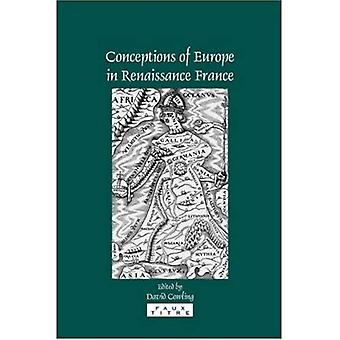 Conceptions of Europe in Renaissance France : Essays in Honour of Keith Cameron