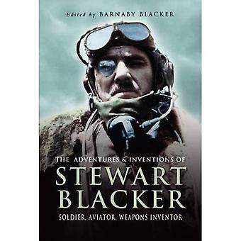 Äventyr och uppfinningar av Stewart Blacker: soldat, flygare, vapen uppfinnare
