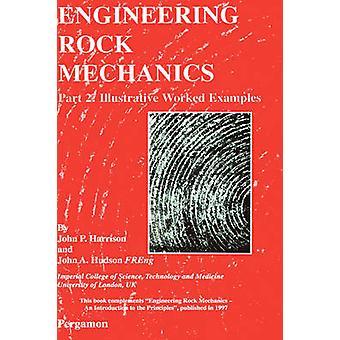 Engineering Rock Mechanics Part 2 Illustrative Worked Examples by Harrison & John P