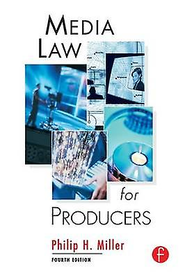 Media Law for Producers by Miller & Philip