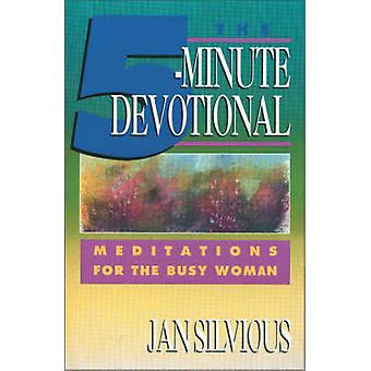 The FiveMinute Devotional Meditations for the Busy Woman by Silvious & Jan