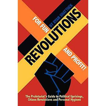 Revolutionen für Spaß und Profit von Shattuck & Ryan