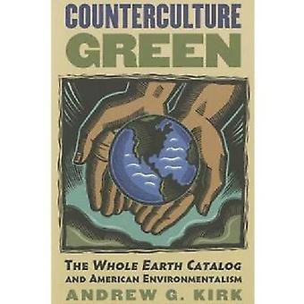 Contracultura verde el catálogo de toda la tierra y el ecologismo americano por Kirk & Andrew G