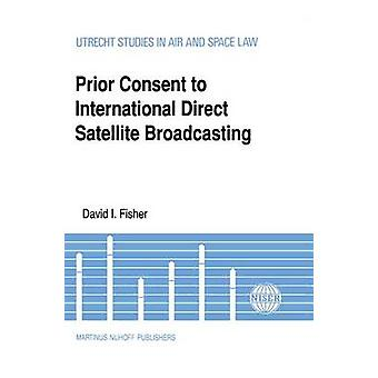 Prior Consent to Intl Direct Satellite Broadcasting by Fisher & David I.